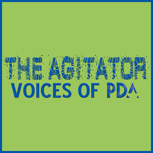 The Agitator: Voices of PDA